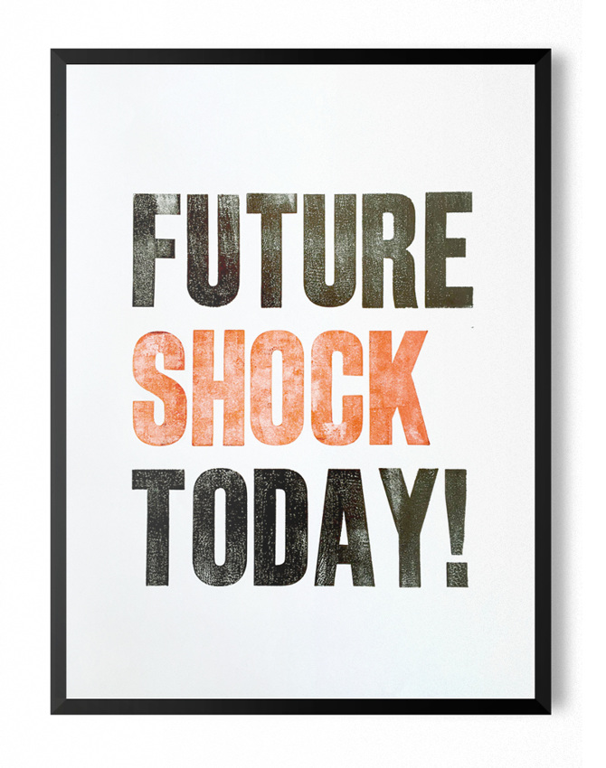 Future Shock Today! Letterpress print